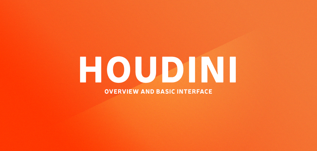 Houdini overview and interface
